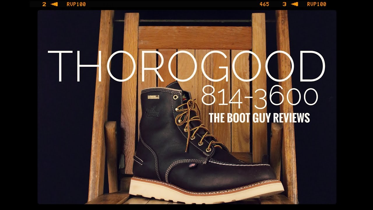 0db36c1e541 THOROGOOD 814-3600 [ The Boot Guy Reviews ]
