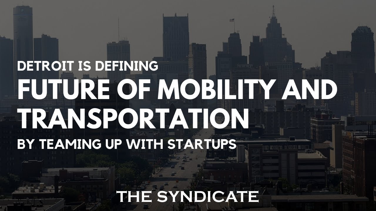 How Detroit is Defining Future of Mobility and Transportation by
