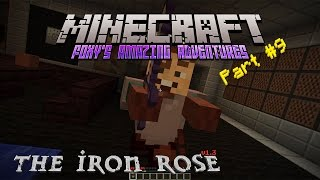 Minecraft - Foxy's Amazing Adventures - The Iron Rose [9] - The Final Escape