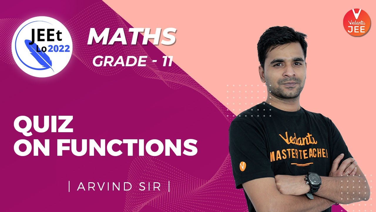 Relations and Functions | Functions Quiz | Class 11 | JEE Main 2022 | JEEt Lo 2022 | Vedantu JEE