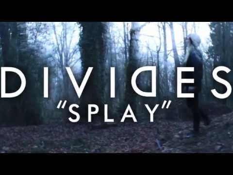 "Divides - ""Splay"" Official Lyric Video"