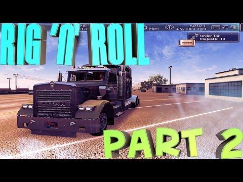 Rig 'n' Roll Part 2| Santa Barbara-Manteca