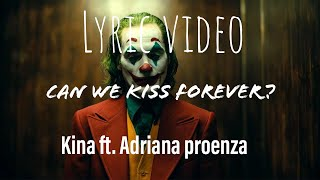 can-we-kiss-forever-kina-ft-adriana-proenza-joker-movie-song-lyric-