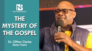 THE MYSTERY OF THE GOSPEL - Dr. Clifton Clarke | March 21