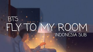Download Lagu BTS - FLY TO MY ROOM INDO SUB mp3