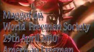 Maggot On The World Freeman Society American Freeman 014 29th April 2010