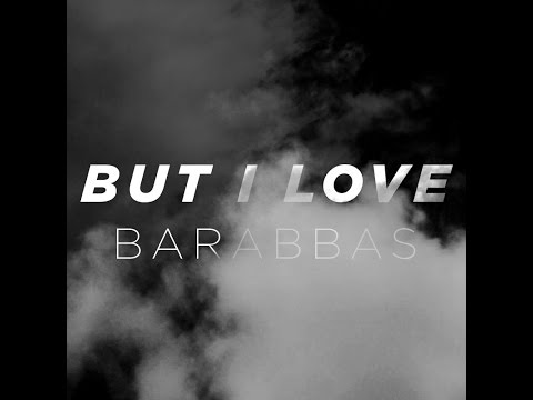 [OFFICIAL] Jesus Is Loving Barabbas (Feat. Judah Smith)