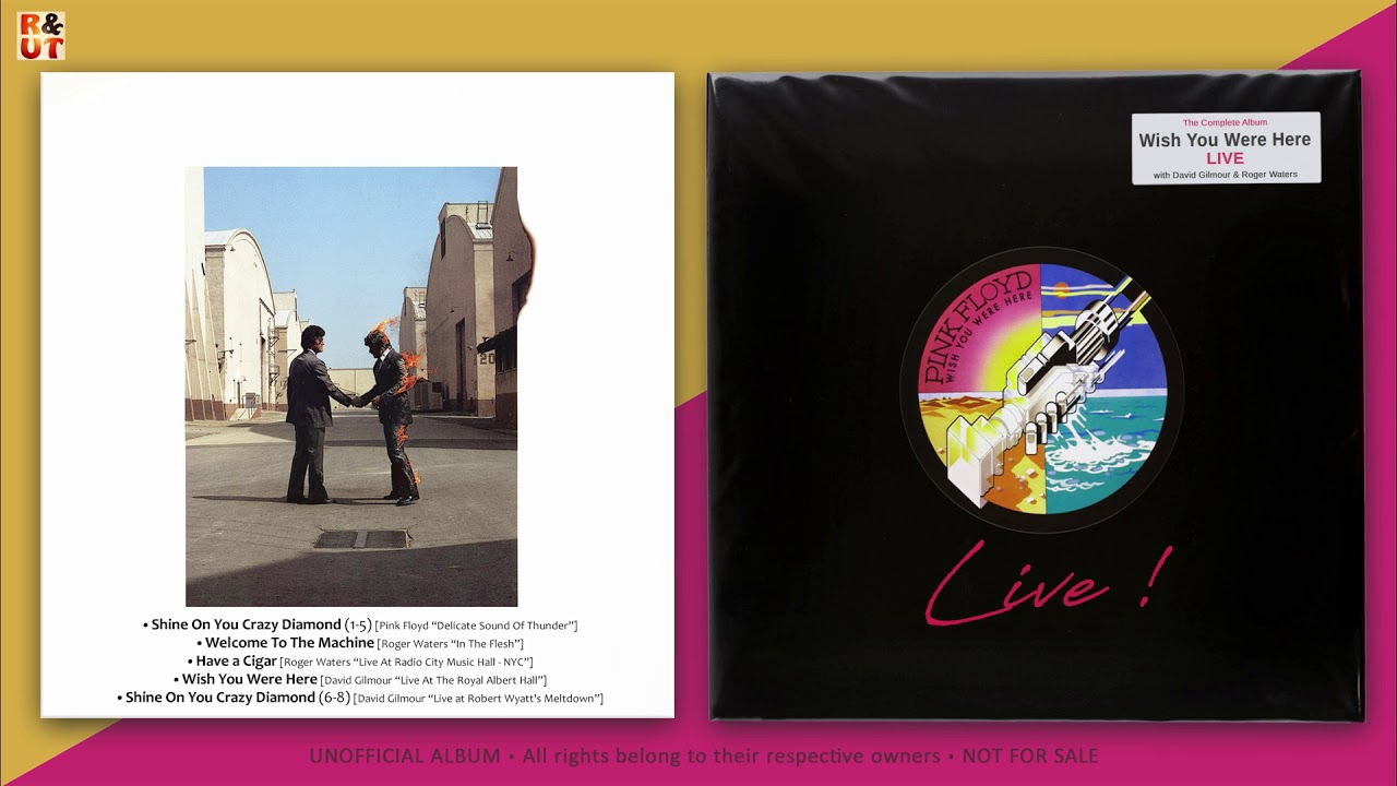 PINK FLOYD - ''Live - Wish You Were Here'' Full Album LIVE - Unofficial By  R&UT