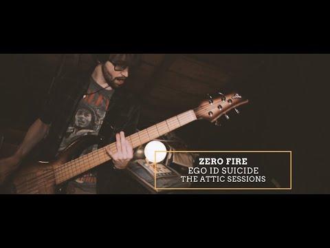 Zero Fire - Ego Id Suicide | The Attic Sessions [LIVE]
