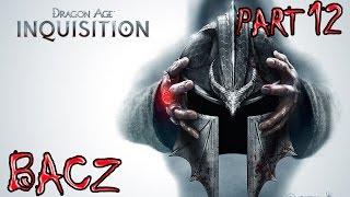 Dragon Age Inkwizycja Gameplay/Walkthrough HD #012 PL