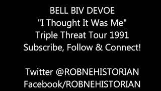 "Bell Biv Devoe ""It Thought It Was Me"" [TRIPLE THREAT TOUR]"