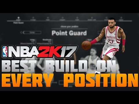 BEST PLAYER BUILDS FOR EVERY POSITION! (NBA 2K17 MYCAREER)