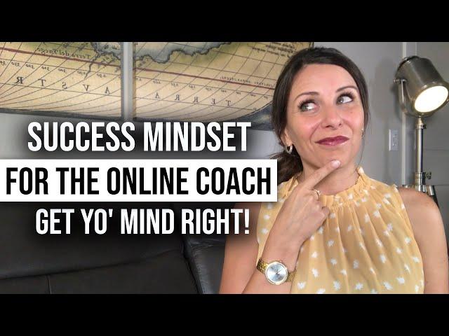 Success Mindset For The Online Coach [Start An Online Coaching Business]