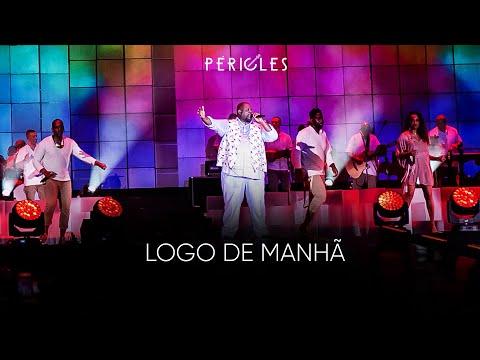 Péricles – Logo de Manhã (Letra)