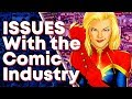 ISSUES With the Comic Industry!