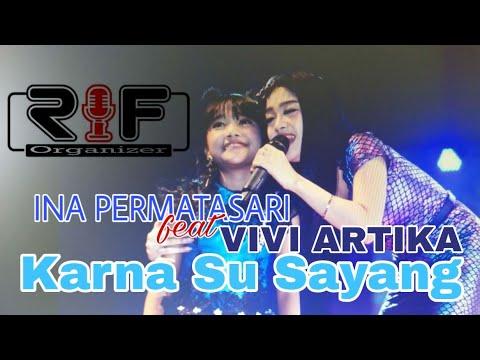 Live In Besuki | Ina Permatasari Feat Vivi Artika | Karna Su Sayang | New Kendedes | Near D Sorowea