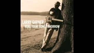 Larry Garner - Keep On Singing The Blues