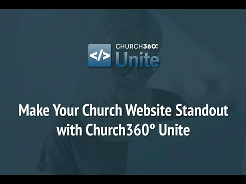 Making Your Church Website Stand Out with Church360° Unite