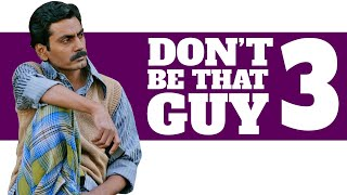 Don't Be That Guy 3 | Khanti Berhampuriya | 2020