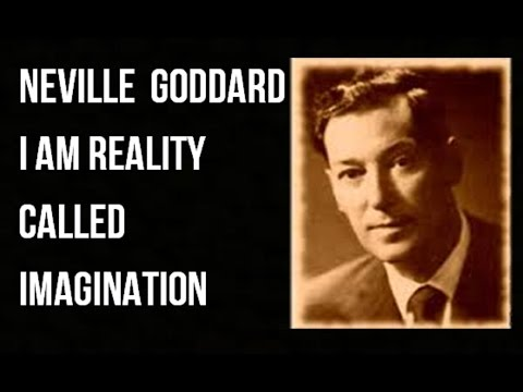 The Secret of Imagination - I Am Reality Called Imagination Neville Goddard (law of attraction)