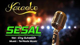 Karaoke SESAL - Elvy Sukaesih