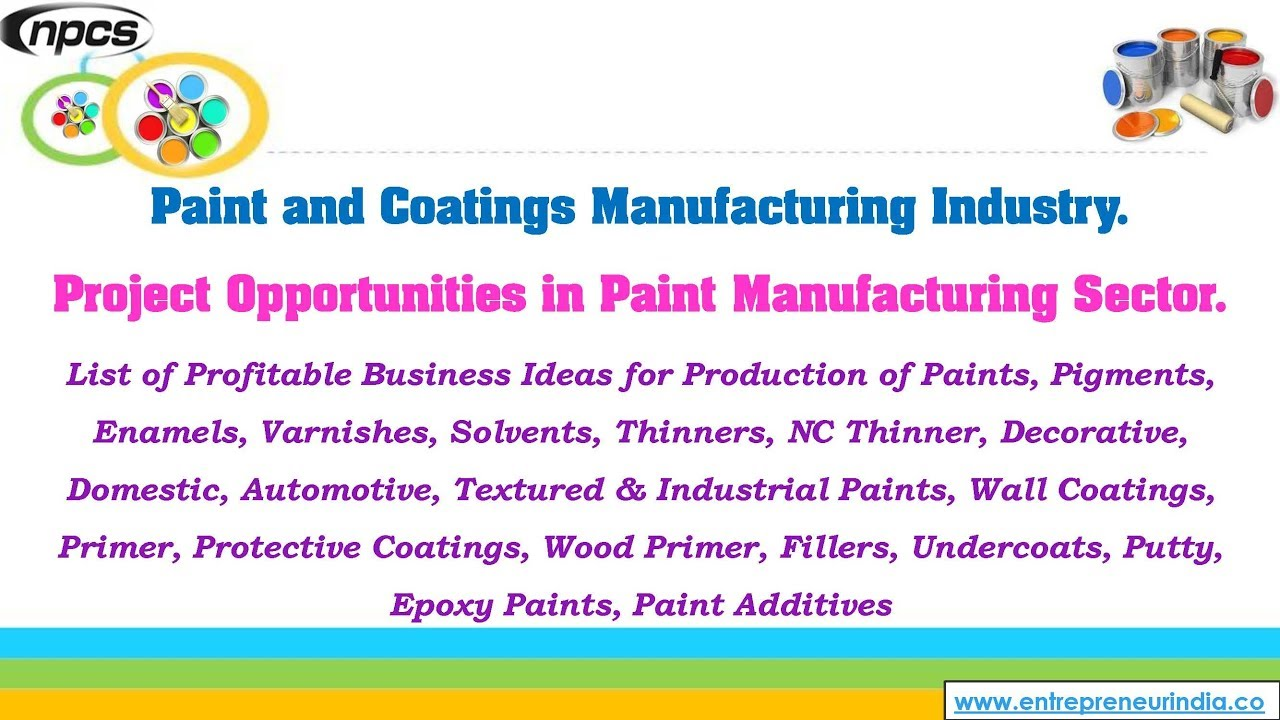 Paint and Coatings Manufacturing Industry  Project Opportunities in Paint  Manufacturing Sector