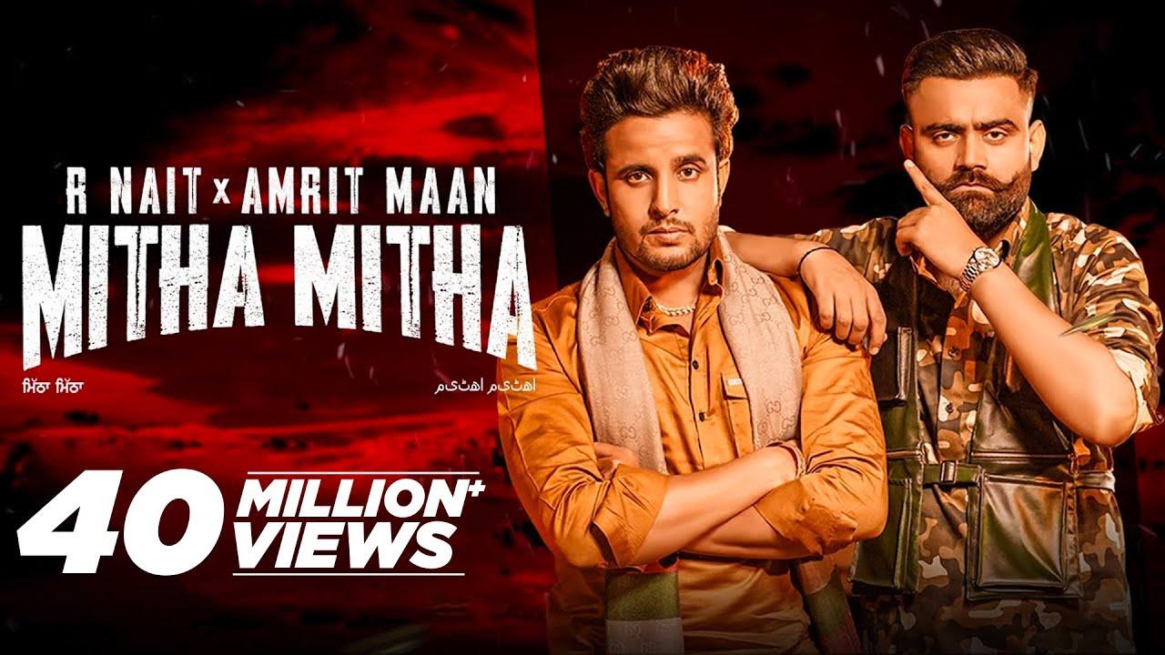 Download R Nait x Amrit Maan | Mitha Mitha (Full Video) | New Punjabi Songs 2021 | Latest Punjabi Song 2021