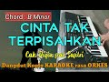 CINTA TAK TERPISAHKAN - Cak Diqin feat Safitri Versi Dangdut Koplo KARAOKE rasa ORKES
