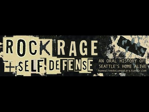 Rock, Rage & Self Defense: An Oral History of Seattle's Home Alive