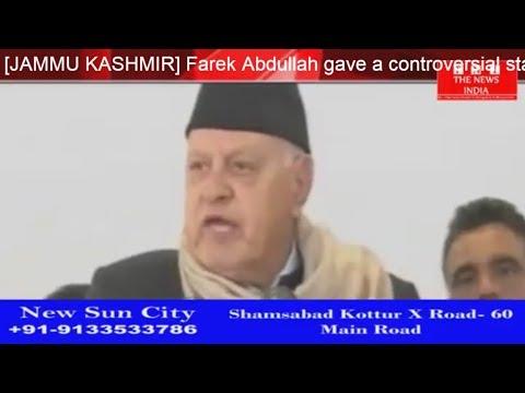[JAMMU KASHMIR]फ़ारूक अब्दुल्ला ने पीओके पर दिया विवादित बयान, मच गया कोहराम THE NEWS INDIA