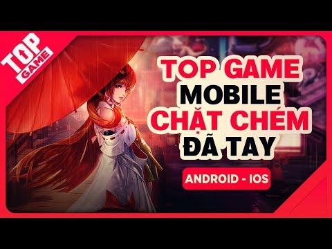 [Topgame] Top Game Mobile Chặt Chém Tuyệt Vời Mà Còn Miễn Phí Cuối 2018