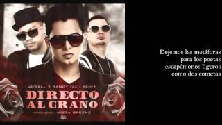 Directo Al Grano - Jowell & Randy Ft. Ken Y (Video Letra)
