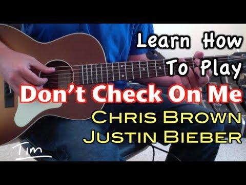 Chris Brown Feat  Justin Bieber, Ink Don't Check On Me Guitar Lesson, Guitar Chords, And Tutorial
