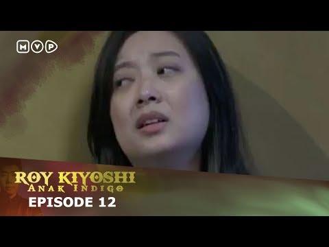 Roy Kiyoshi Anak Indigo Eps 12