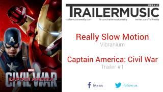 Captain America: Civil War - Trailer #1 Exclusive Music (Really Slow Motion - Vibranium)
