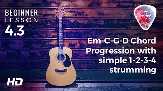 4.3 - Em-C-G-D Chord Progression with a simple 1-2-3-4 strumming pattern (Cranberries - Zombie)