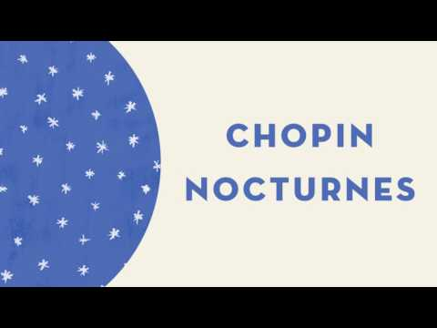 Chopin - Complete Nocturnes (Op. 9, Op. 48, Op. 27 and many more)