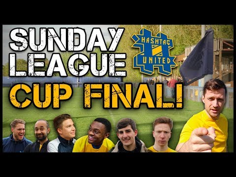 CUP FINAL! - HASHTAG SUNDAY LEAGUE EP2