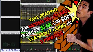 TAPE READING THE HIDDEN SELLER WALL - MAKING $1.6K ON $DPW WASHOUT LONG IN 3 MINUTES!