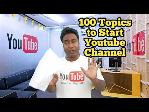 100 Topics & ideas (niche) to Start a New YouTube Channel in