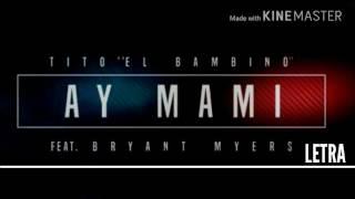 AY MAMI LETRA-TITO EL BAMBINO FT BRYANT MYERS