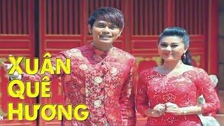 Liên Khúc Xuân Quê Hương - Tống Hạo Nhiên ft Quế Trân [Official MV HD]