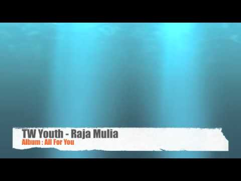 TW Youth - Raja Mulia (Album: All For You)