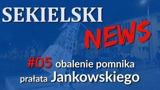 SEKIELSKI NEWS #05 -  Obalenie pominka księdza Jankowskiego, 21.02.2019