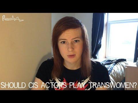 Should Cis Actors Play Trans Roles