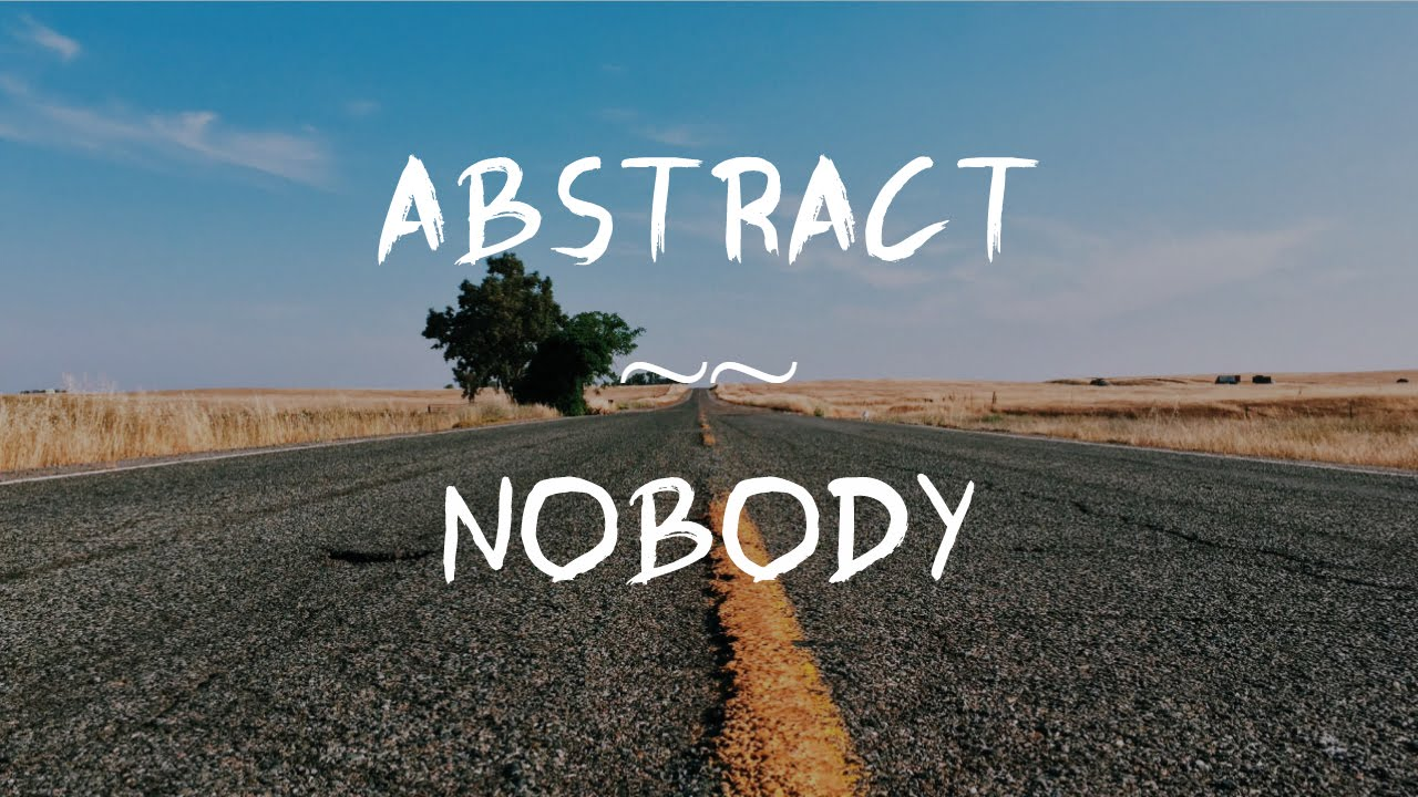 Abstract Nobody Ft Roze Prod Drumma Battalion Lyrics Youtube But his story becomes more confusing after he does focus. youtube