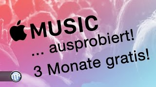 Apple Music ausprobiert! Konkurrenz zu Spotify?! 3 Monate gratis testen - 4k