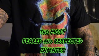 the MOST FEARED and RESPECTED INMATES in PRISON