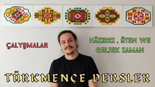 Türkmence Dersler   5. Bölüm: Zamirler, Şimdiki, geçmiş ve gelecek zamanlar
