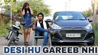 Desi hu Gareeb Nahi | गरीब VS अमीर | Desi on Top | Desi Desi Na Bolya Kar | RAHUL THAKUR